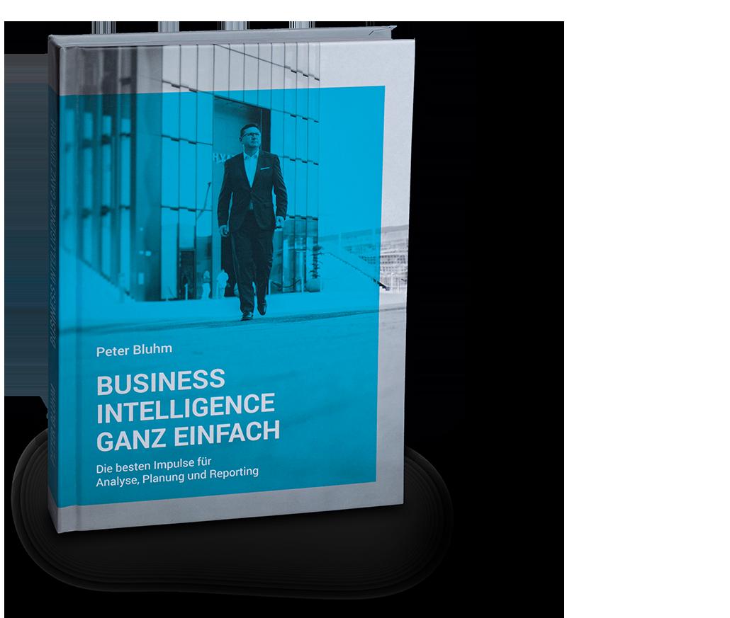 Business Intelligenz ganz einfach - Peter Bluhm